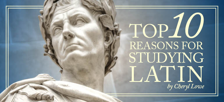 top 10 reasons to study latin