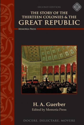 Story of the Thirteen Colonies & The Great Republic