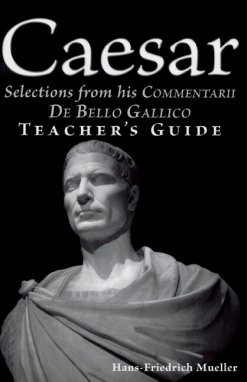 Caesar De Bello Gallico Teacher Guide Mueller