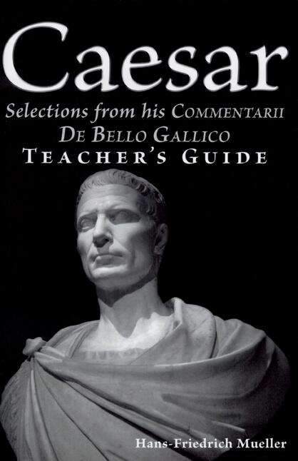 Caesar De Bello Gallico Teacher Guide Mueller