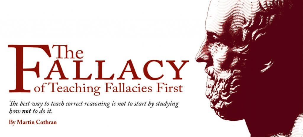 Fallacy of Teaching Fallacies First