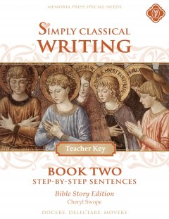 Simply Classical Writing Book Two Teacher (Bible Story)