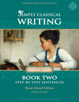 Simply Classical Writing Book Two Student Read-Aloud