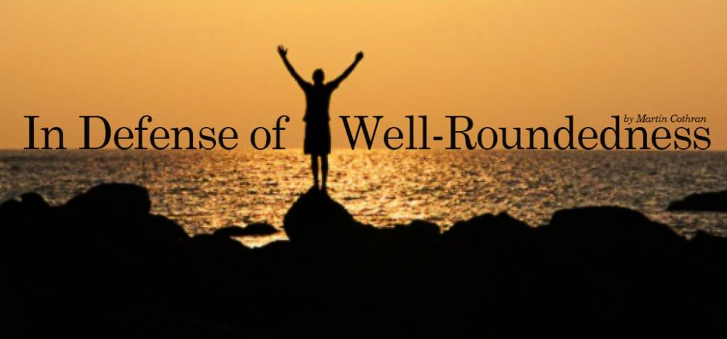 defense of well-roundedness
