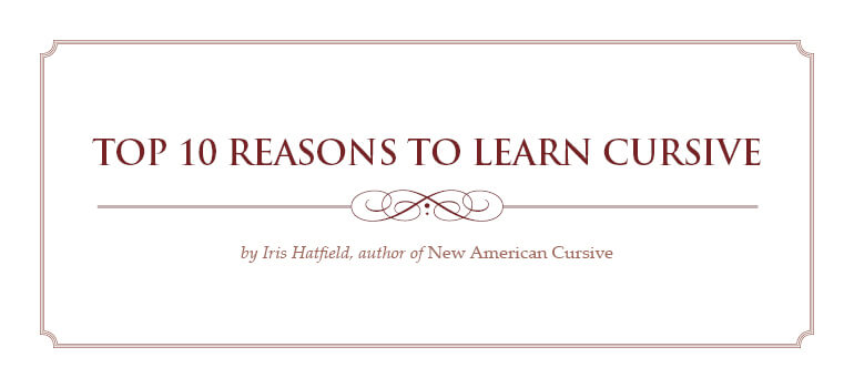 Top 10 Reasons to Learn Cursive