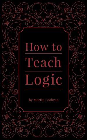 How to Teach Logic