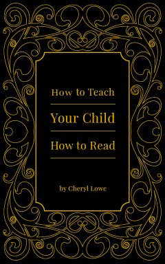How to Teach Your Child How to Read