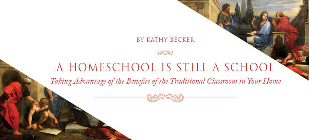 A Homeschool is Still a School by Kathy Becker | Memoria Press