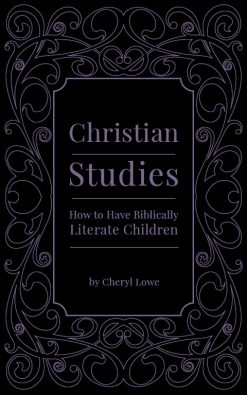 How to Have Biblically Literate Children
