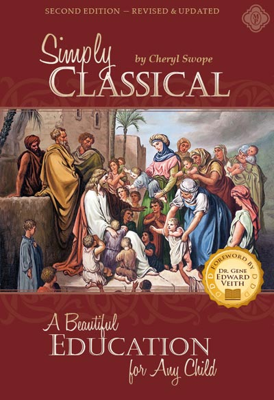 Simply Classical A Beautiful Education For Any Child Second Edition
