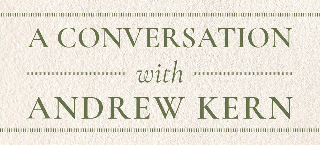 Conversation with Andrew Kern
