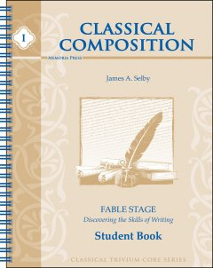 Classical Composition I: Fable Student Book