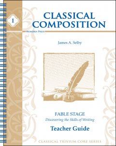 Classical Composition I: Fable Teacher Guide