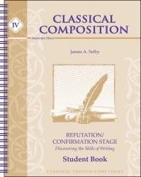 Classical Composition IV: Refutation & Confirmation Student Book