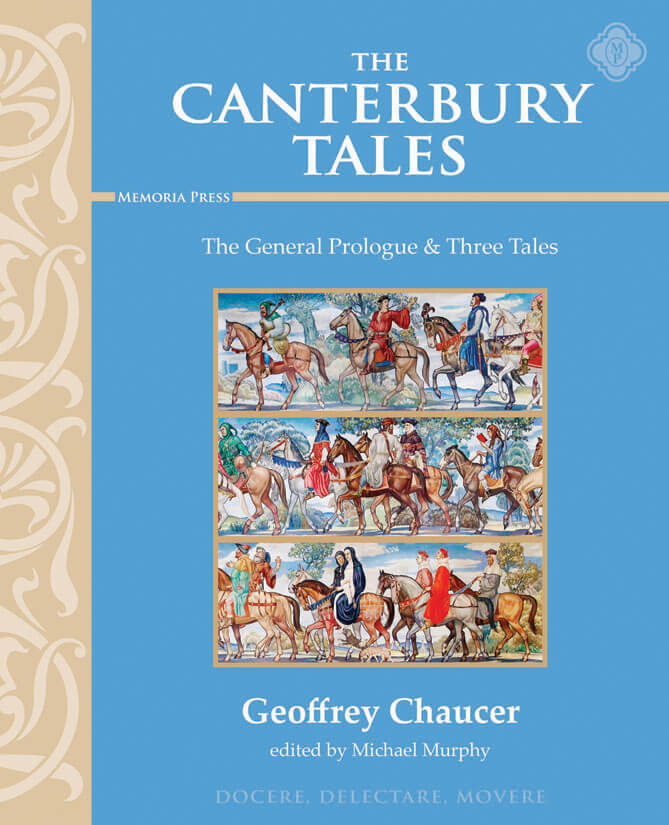 Canterbury Tales Prologue Three Tales Memoria Press