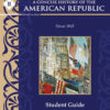 Concise History of the American Republic, Year Two Student Guide