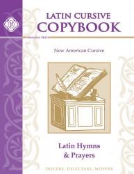 Latin Cursive Copybook: Hymns & Prayers