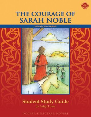 The Courage of Sarah Noble Student Study Guide