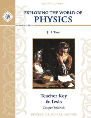 Exploring the World of Physics Teacher Key & Tests