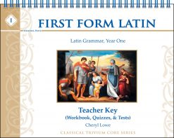 First Form Latin Teacher Key for Workbook, Quizzes, & Tests