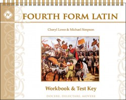 Fourth Form Latin Teacher Key (for Workbook, Quizzes, & Tests)