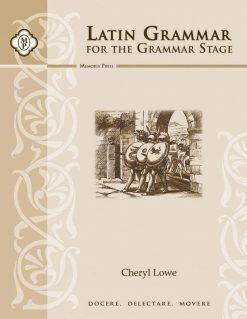 Latin Grammar for the Grammar Stage