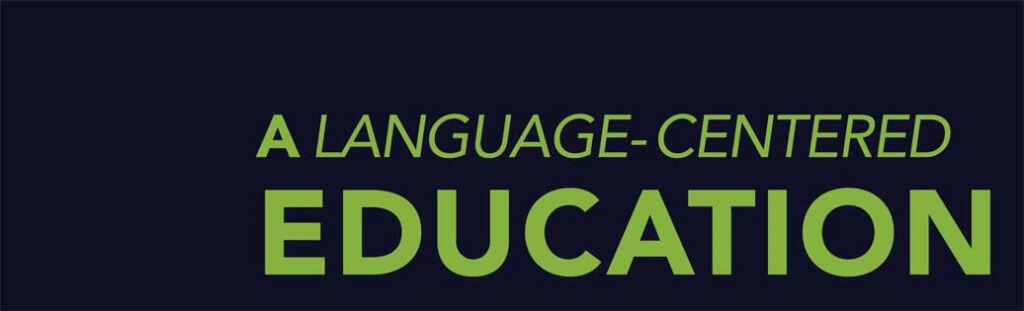 A Language-Centered Education