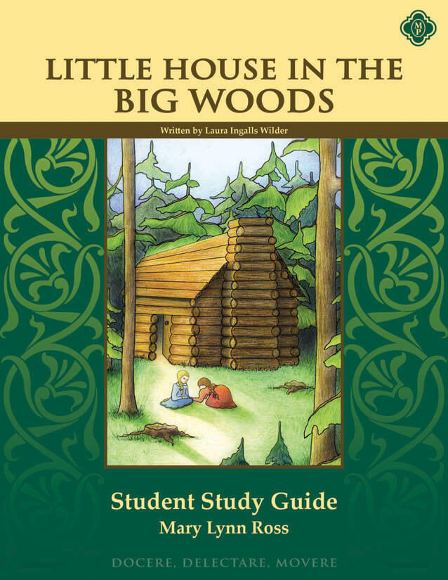 Little House in the Big Woods Student Guide | Memoria Press