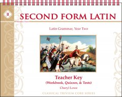 Second Form Latin Teacher Key (for Workbook, Quizzes, & Tests)