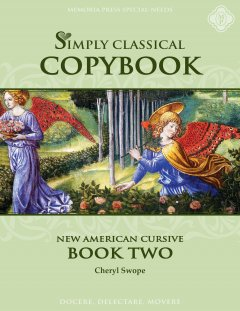 Simply Classical Copybook: Book Two, Cursive