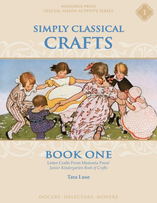 Simply Classical Crafts Book One