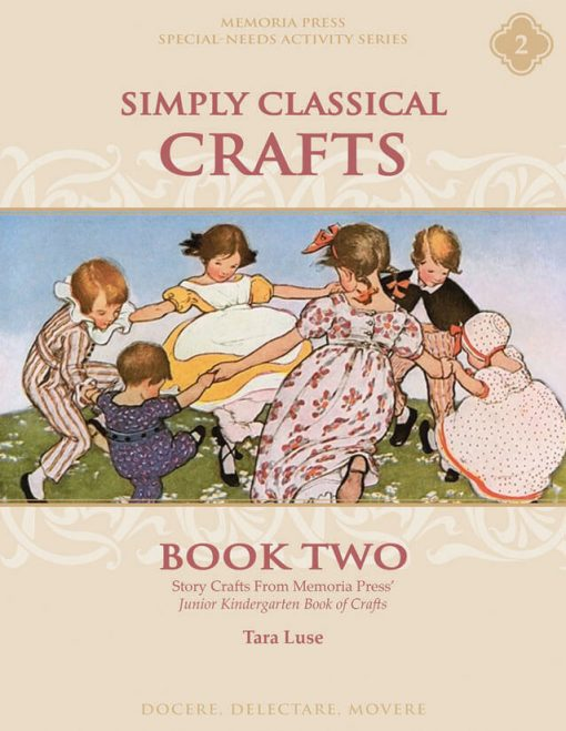 Simply Classical Crafts Book Two