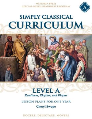 Simply Classical Curriculum Manual: Level A