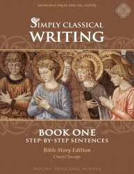 Simply Classical Writing: Step-by-Step Sentences (Bible Story Edition)