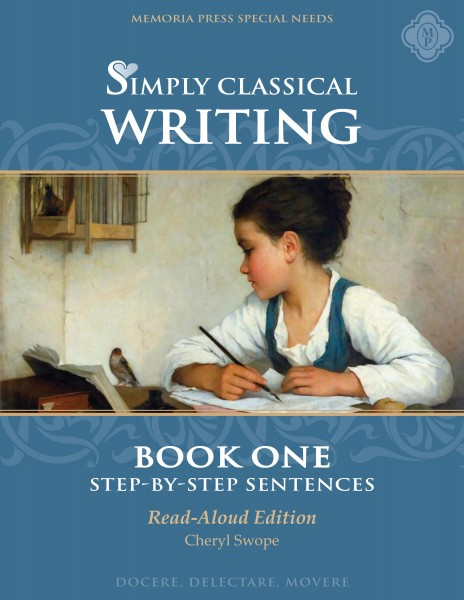 Simply Classical Writing: Step-by-Step Sentences, Book One (Read-Aloud)