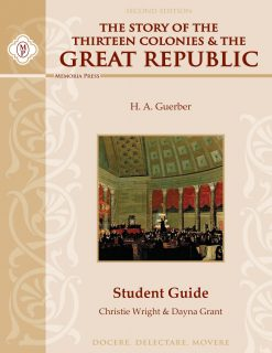 Story of the Thirteen Colonies and the Great Republic Student Guide