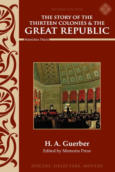 Story of the Thirteen Colonies and the Great Republics