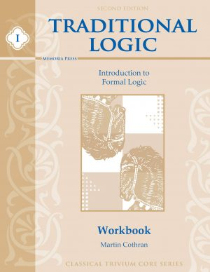 Traditional Logic I Student Workbook