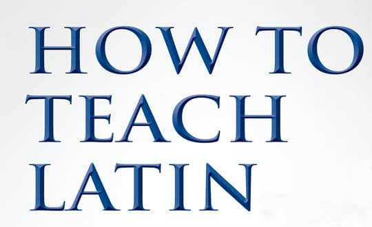 how to teach latin