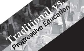 Traditional vs. Progressive Education